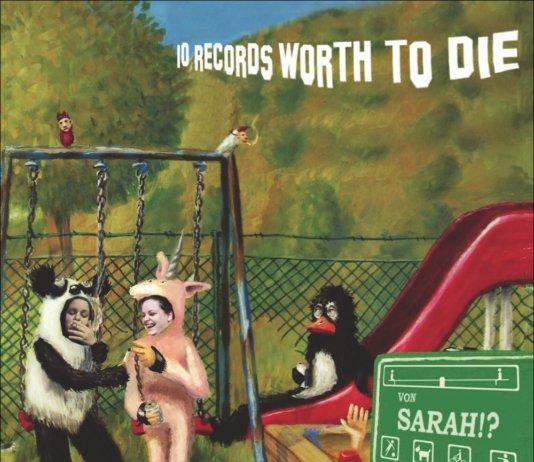 10 Records Worth To Die For mit Sarah von Akne Kid Joe