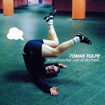 Tomas Tulpe - In der Kantine gab es Bohnen... ::: Review (2017)