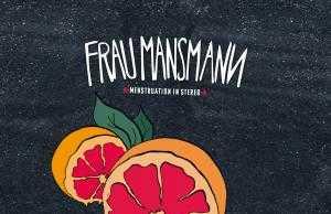 Frau Mansmann - Menstruation in Stereo (Cover)