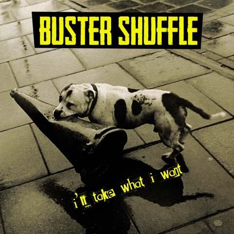 Buster Shuffle - I'll Take What I Want ::: Review (2017)