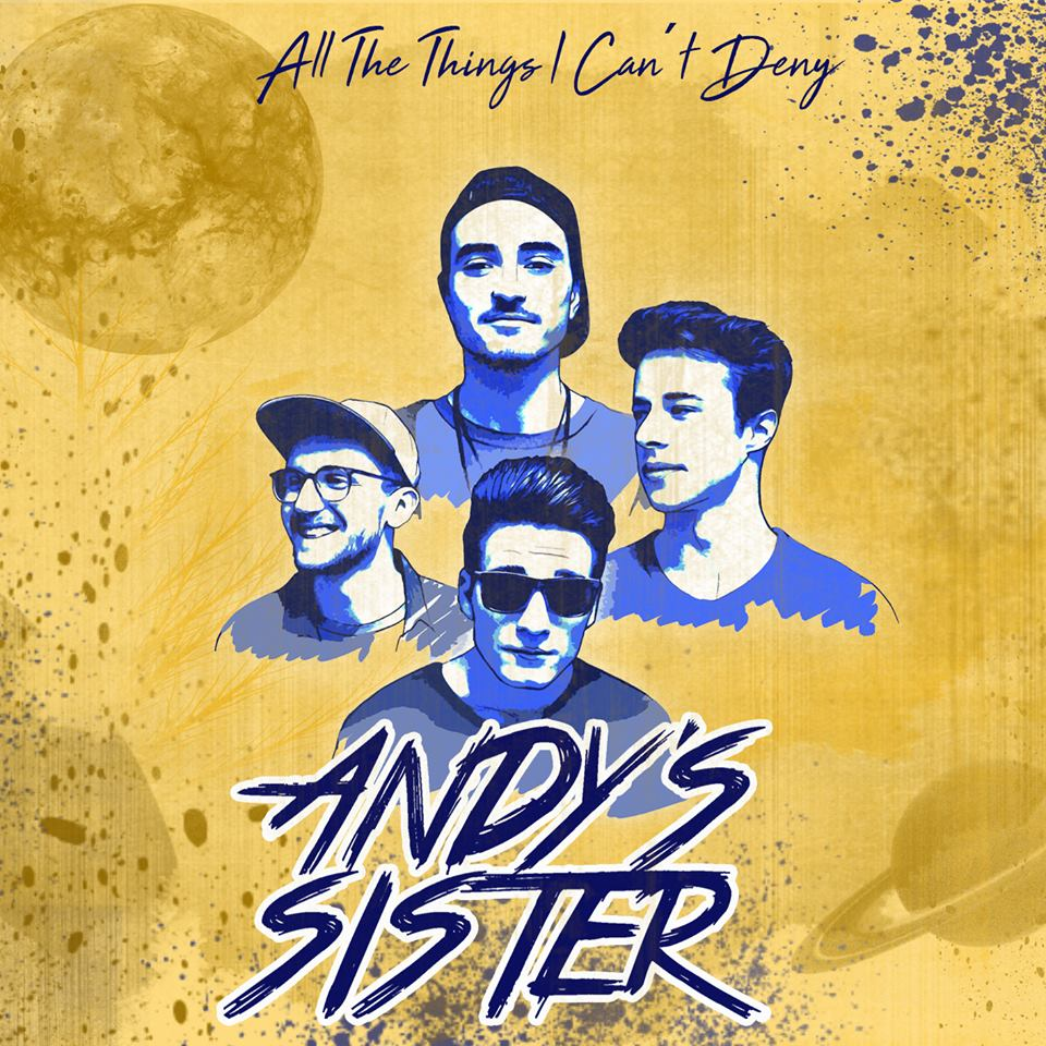 Andy's Sister - All The Things I Can't Deny