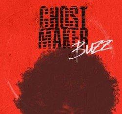Ghostmaker - BUZZ