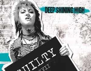 Deep Shining High - Guilty ::: Review (2018)