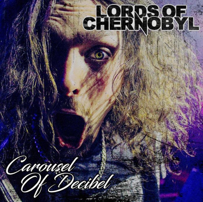 Lords Of Chernobyl - Carousel Of Decibel