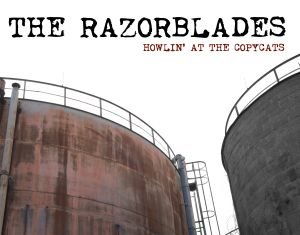 The Razorblades - Howlin' At The Copycats (2020)