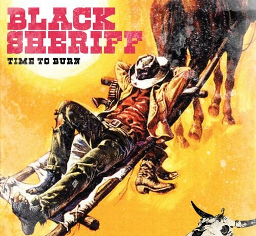 Black Sheriff - Time To Burn (2021