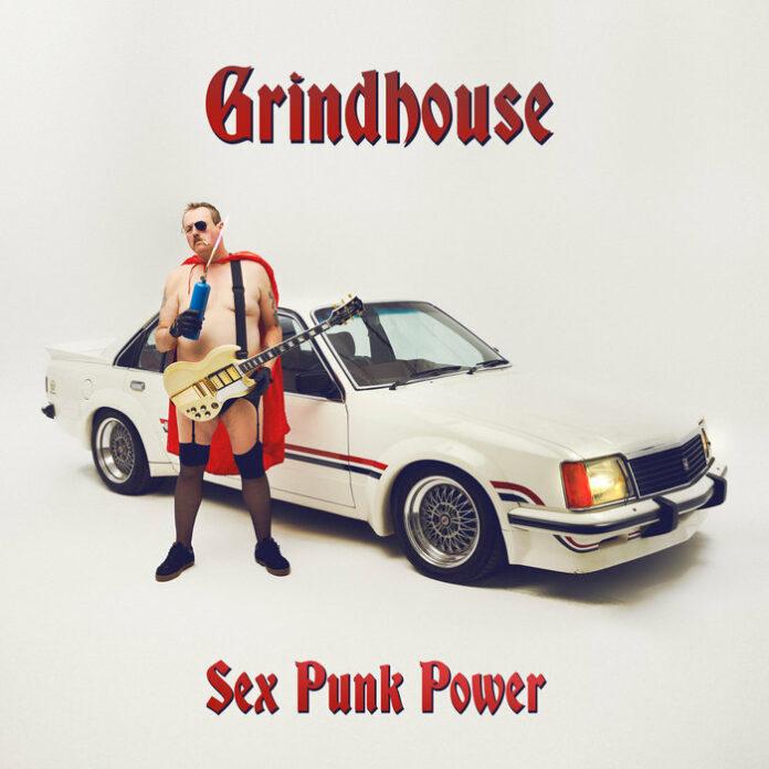 Grindhouse - Sex Punk Power (2021)