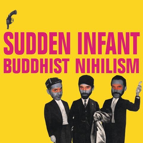 Sudden Infant - Buddhist Nihilism