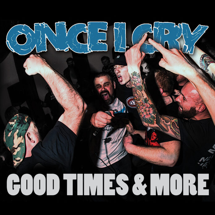 Once I Cry - Good Times & More (2021)