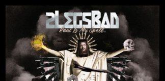 2LegsBad - Rant Is My Spell... Money My Wand (2020)