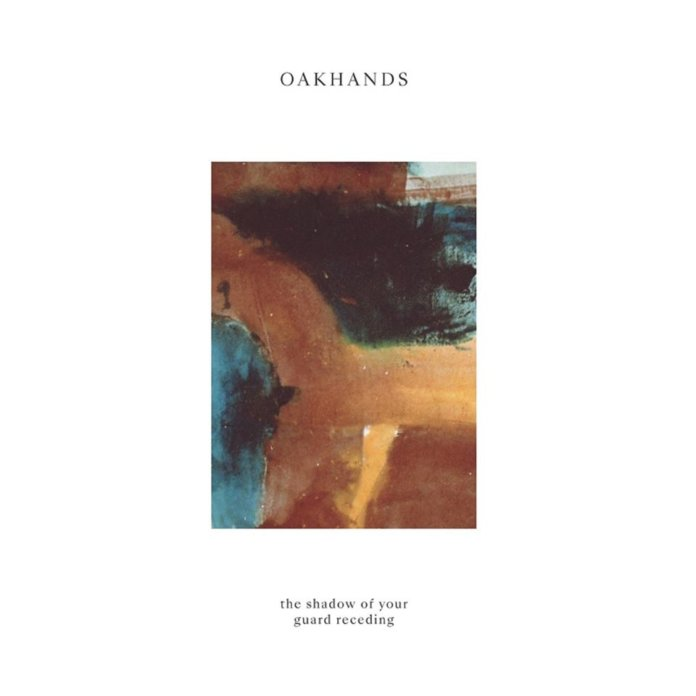 Oakhands - The Shadow Of Your Guard Receding (2020)