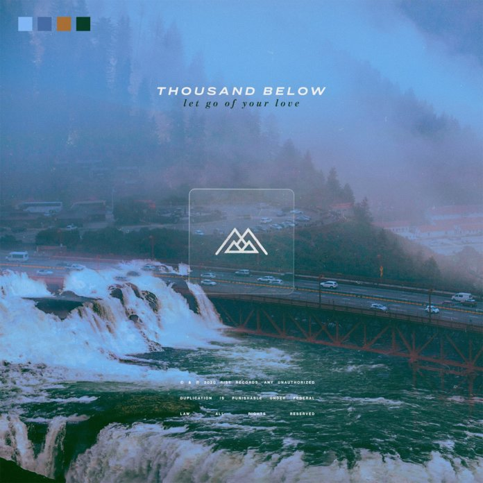 Thousand Below- Let Go Of Your Love (2020