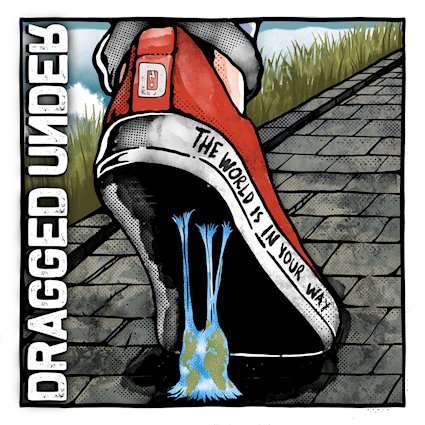 Dragged Under - The World Is In Your Way (Deluxe) (2020)