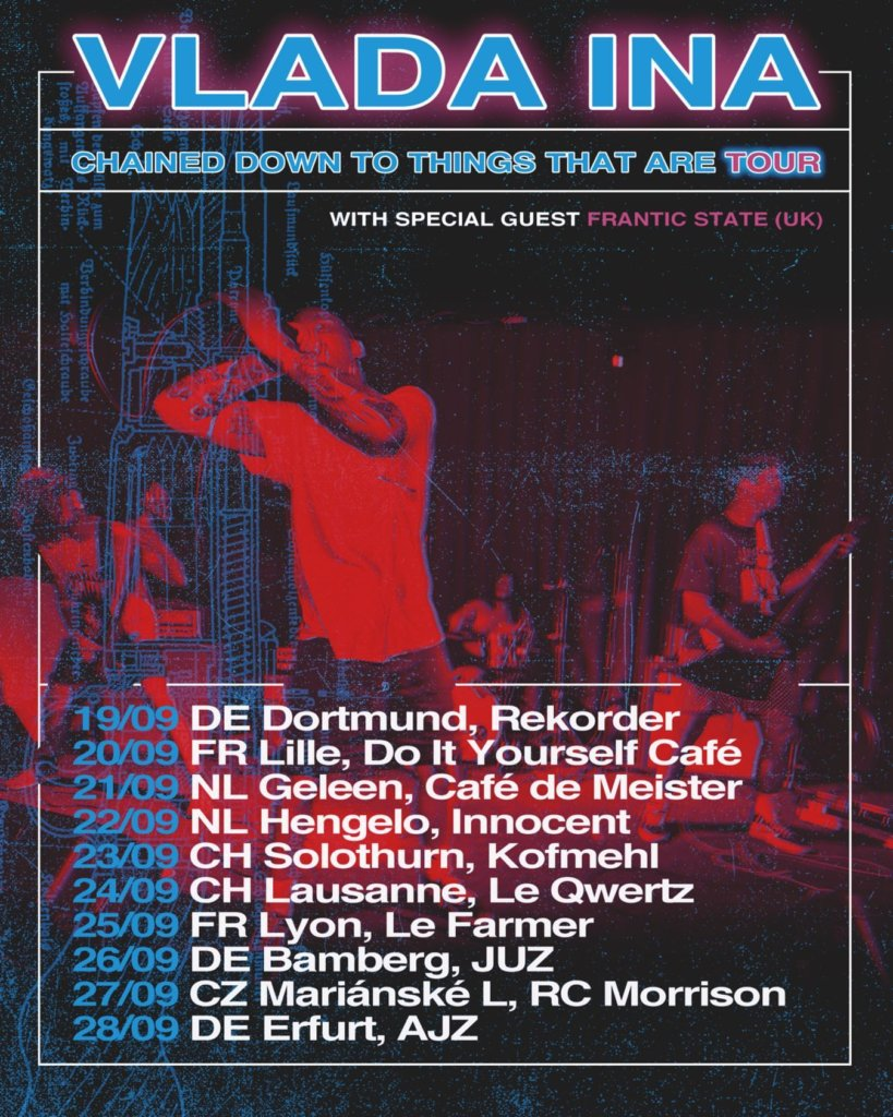 Vlada Ina - Chained Down To Things That Are Release-Tour 2019