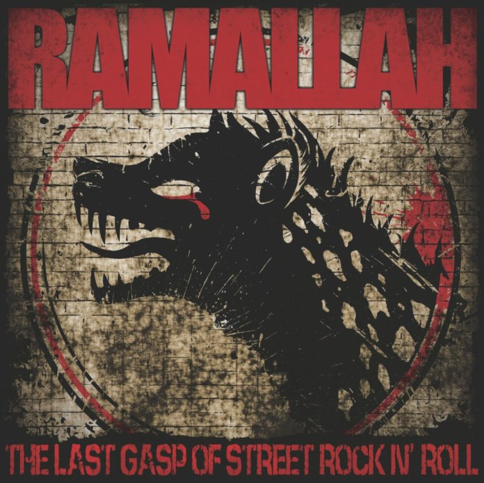 Ramallah - The Last Gasp Of Street Rock'n'Roll