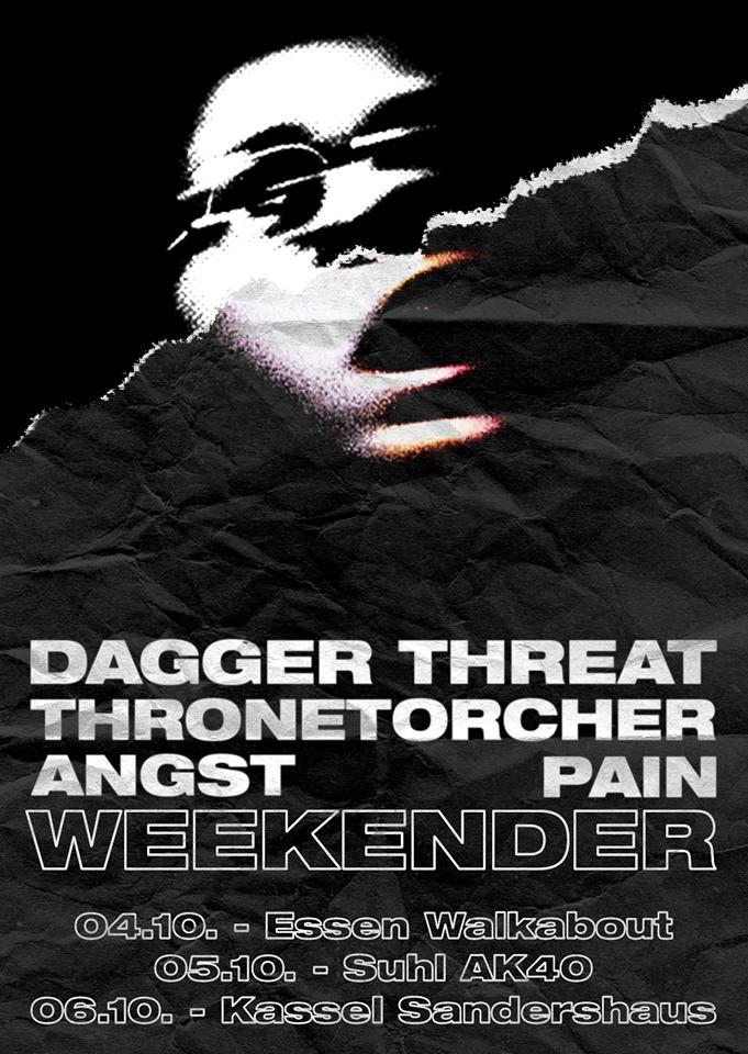 Weekender: Dagger Threat, Thronetorcher, Angst und Pain