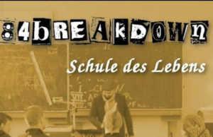 84Breakdown - Schule des Lebens