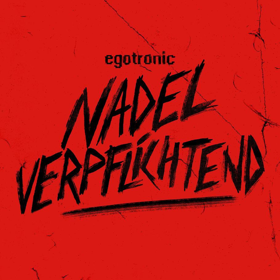 Egotronic - Nadel verpflichtend (2021)