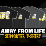 AWAY FROM LIFE Shirt Supporter T-Shirt