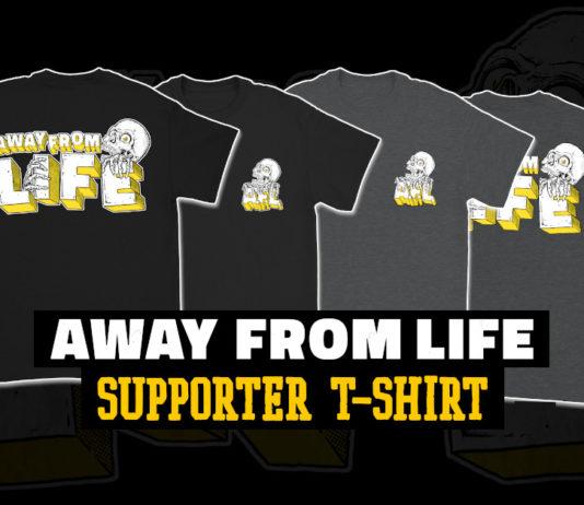 AWAY FROM LIFE Shirt Supporter T-Shirt