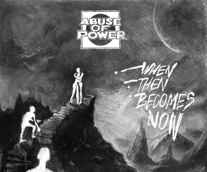 Abuse Of Power -When Then Becomes Now
