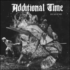 Additional Time - Dead End (2021)