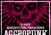 Aggropunk Forever - 10 Jahre Aggressive Punk Produktionen