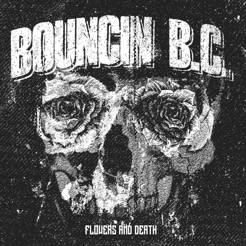 Bouncin B.C. - Flowers and Death