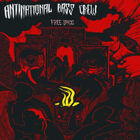 Antinational Bass Crew - Free Space (2019)