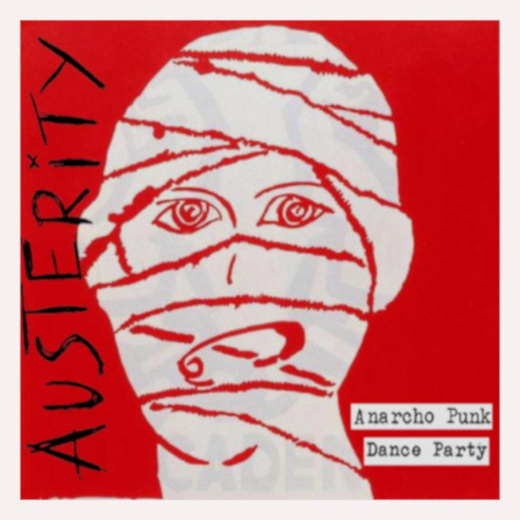 Austerity - Anarcho Punk Dance Party