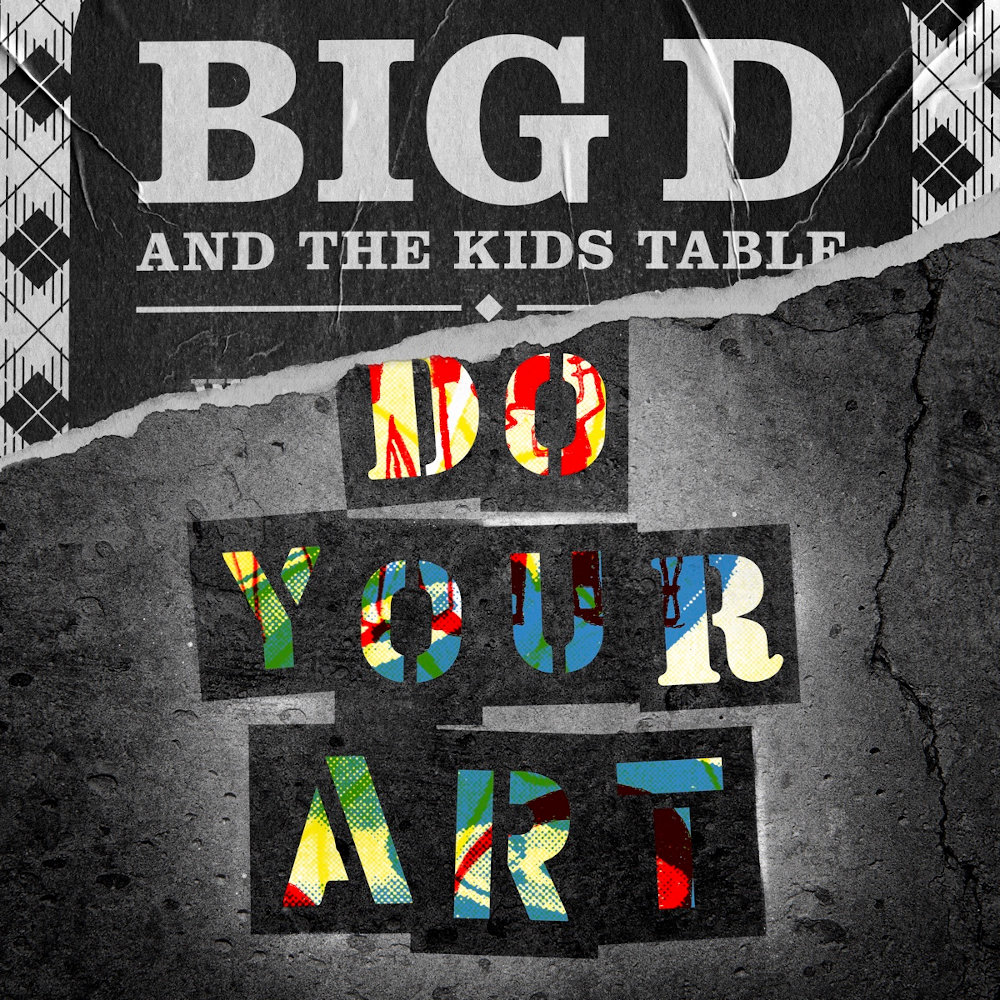 Big D And The Kids Table - Do Your Art (2021)