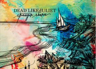 Dead Like Juliet - Stranger Shores Albumcover