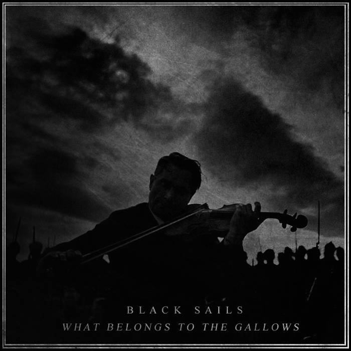 Black Sails - What Belongs To The Gallows
