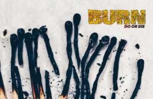 """Burn veröffentlichen mit """"Do Or Die"""" das erste Album seit 15 Jahren."""