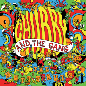 Chubby And The Gang - The Mutt's Nuts (2021)