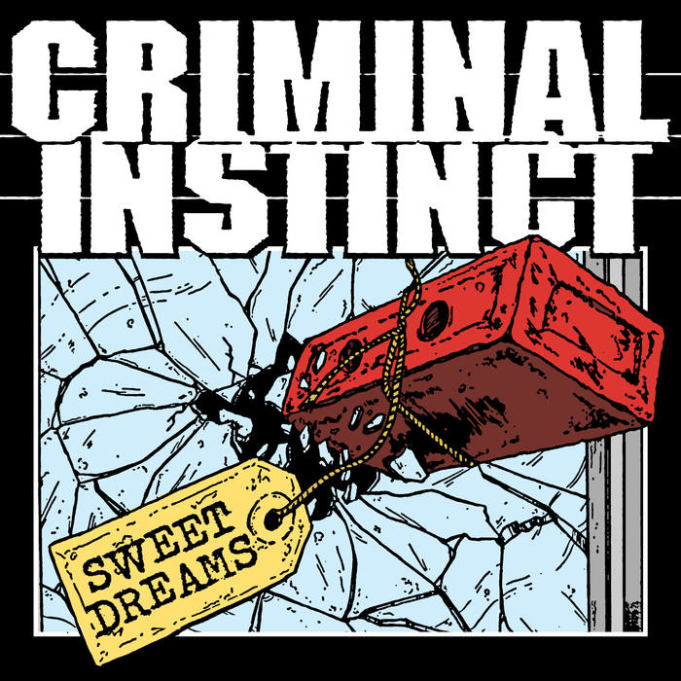 Criminal Instinct - Sweet Dreams
