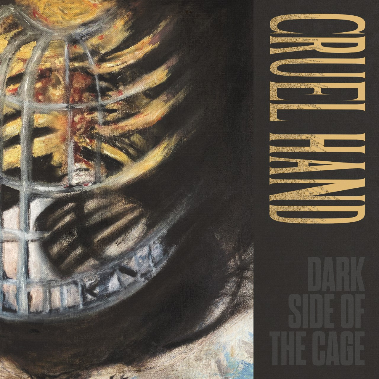 Cruel Hand - Dark Side Of The Cage (2020)