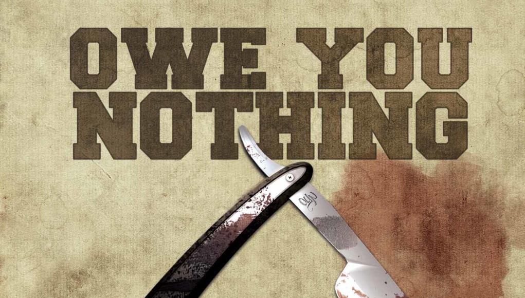 Owe You Nothing – Cut Throats