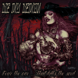 Die My Demon - Kill The One...That Kills The Soul
