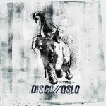 Disco Oslo - Tyke 2016