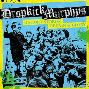 dropkick-murphys-11-stories-of-pain-and-glory-2017