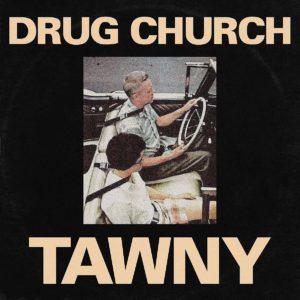 Drug Church - Tawny (2021)
