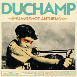 Duchamp - Slingshot Anthems (2021)