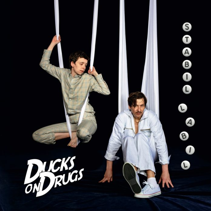 Ducks On Drugs - Stabil labil (2020)