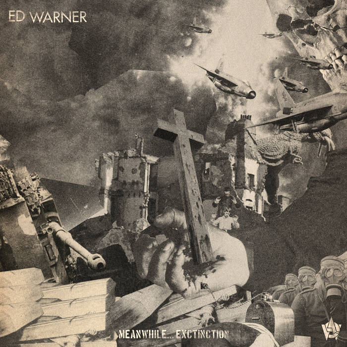 Ed Warner - Meanwhile​.​.​.​Extinction