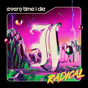 Every Time I Die - Radical (2021)