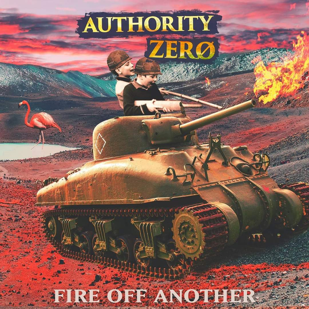 Authority Zero - Fire Off Another (2021)