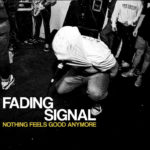 Fading Signal - Nothing Feels Good Anymore (2021)