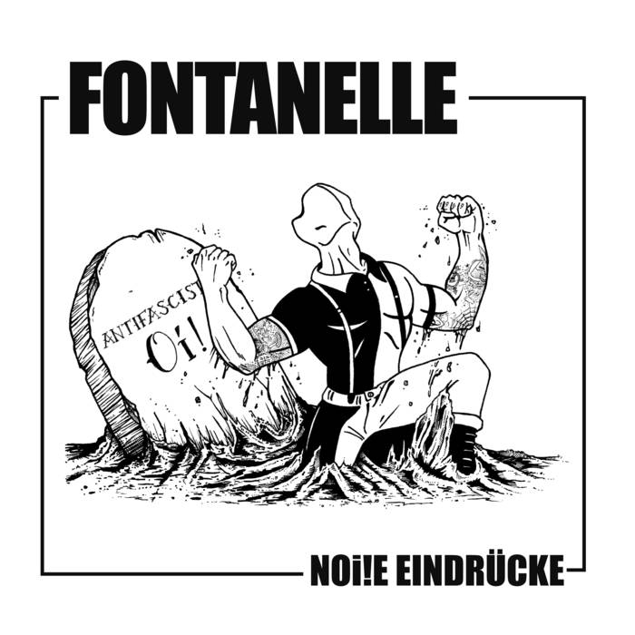 Fontanelle - Noi!e Eindrücke