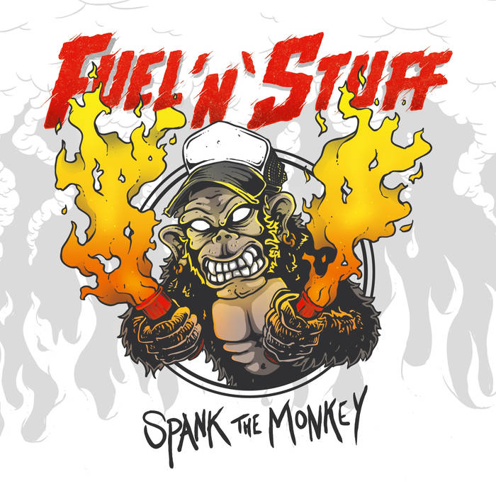 Fuel'n'Stuff - Spank The Monkey 2017